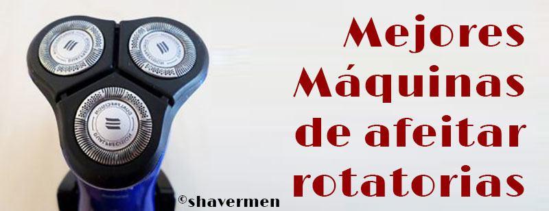 mejores máquinas de afeitar de rotativas